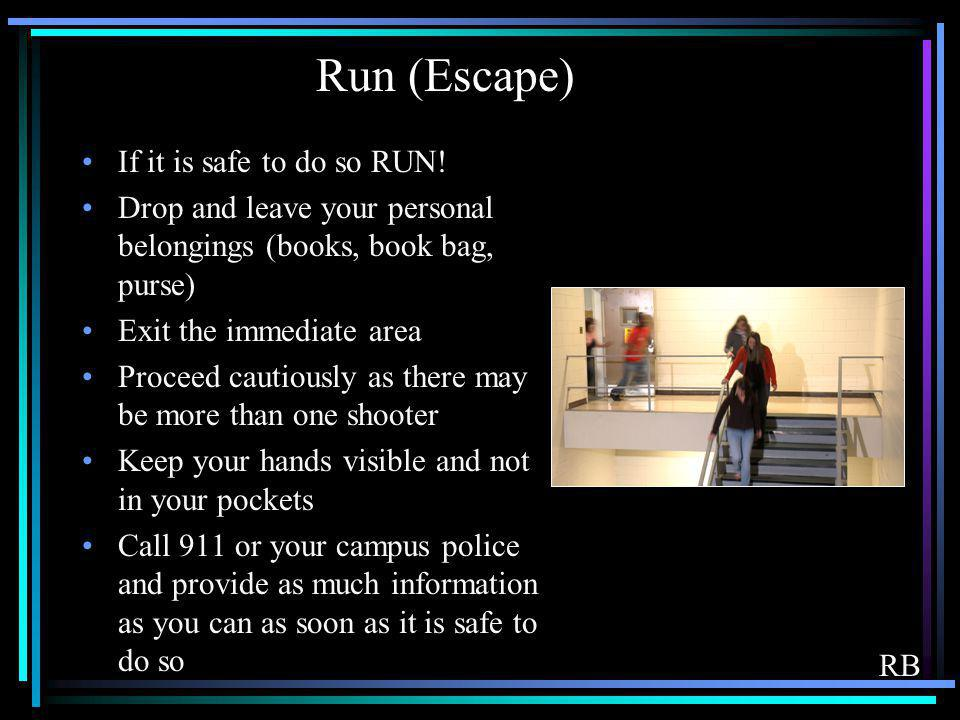Run (Escape) If it is safe to do so RUN!