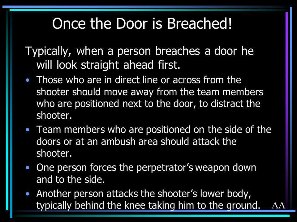 Once the Door is Breached!