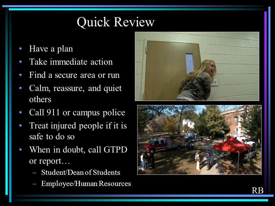 Quick Review Have a plan Take immediate action
