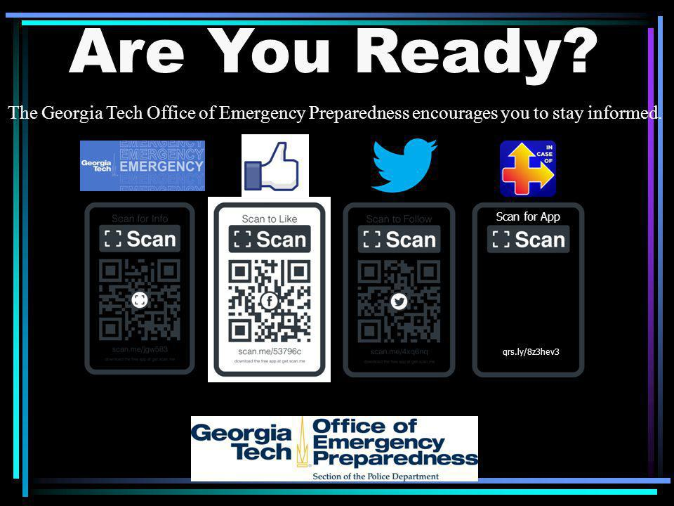 Are You Ready The Georgia Tech Office of Emergency Preparedness encourages you to stay informed. Scan for App.