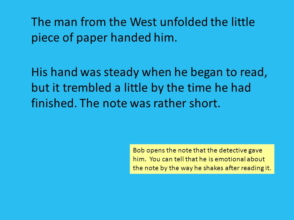 The man from the West unfolded the little piece of paper handed him