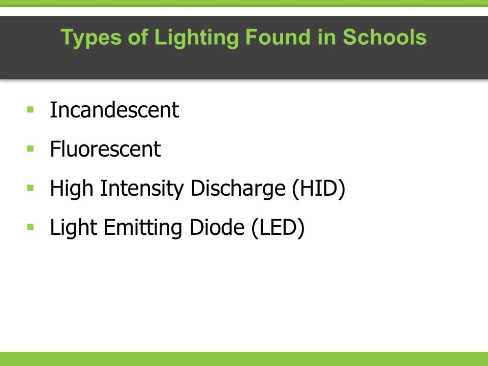 Types of Lighting Found in Schools