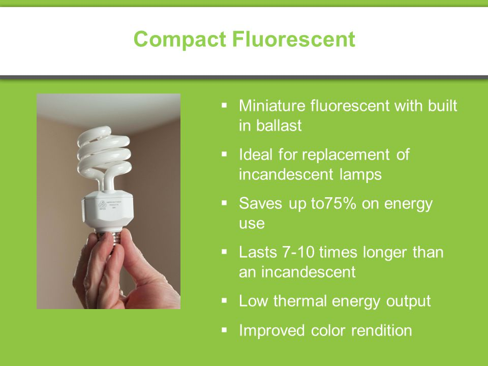 Compact Fluorescent Miniature fluorescent with built in ballast