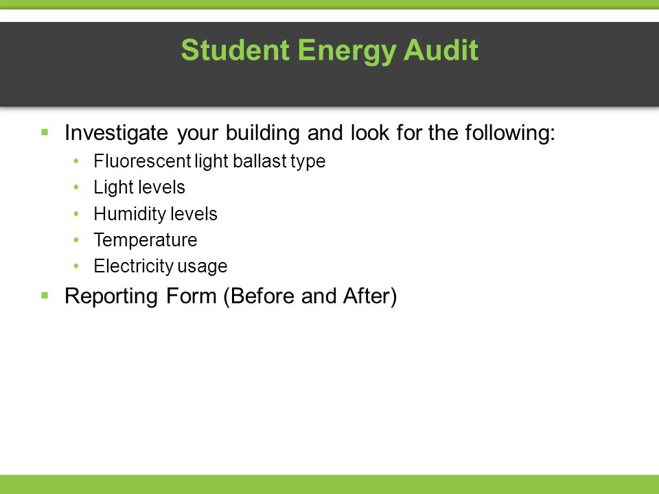 Student Energy Audit Investigate your building and look for the following: Fluorescent light ballast type.
