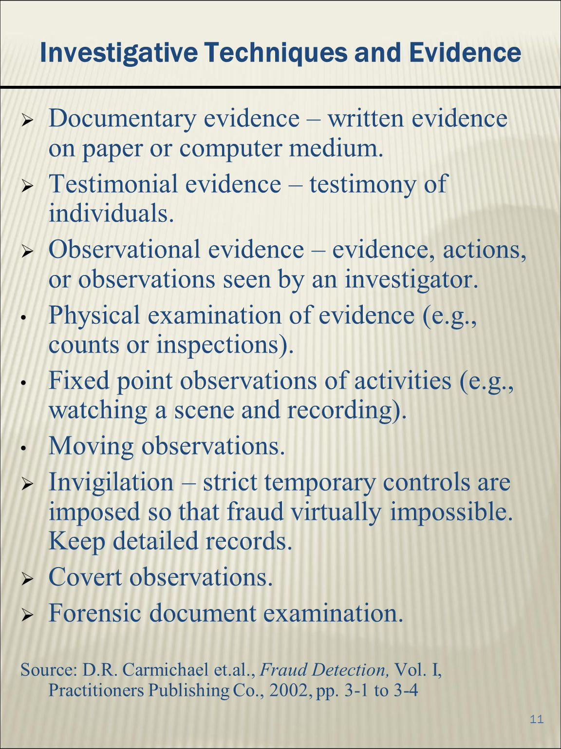 investigative techniques The reid technique of interviewing and interrogation we provide an interrogation training seminar, interviewing techniques seminar as well as seminars on law enforcement training and surveillance.