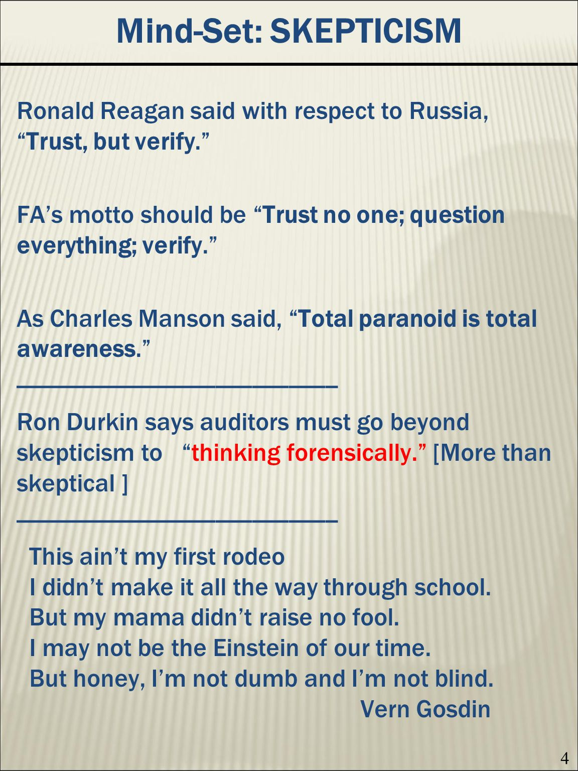 Mind-Set: SKEPTICISM Ronald Reagan said with respect to Russia, Trust, but verify.