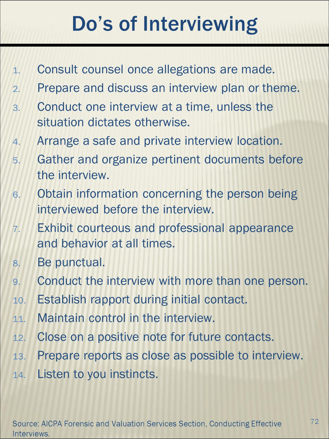 Do's of Interviewing Consult counsel once allegations are made.