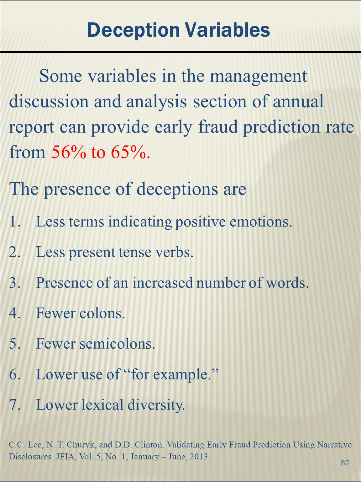 Deception Variables The presence of deceptions are