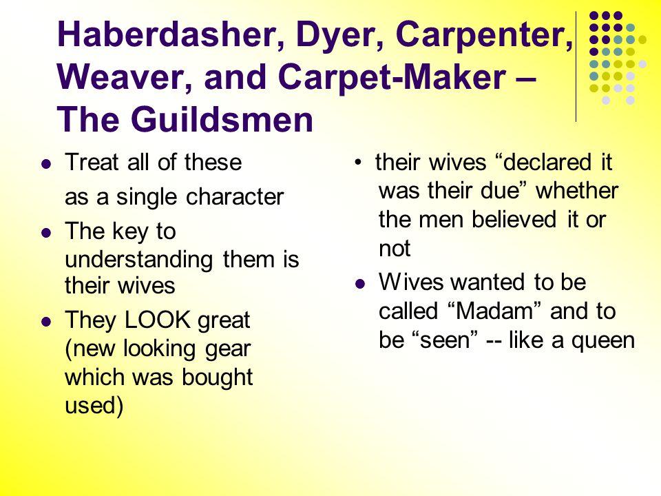 Haberdasher, Dyer, Carpenter, Weaver, and Carpet-Maker – The Guildsmen