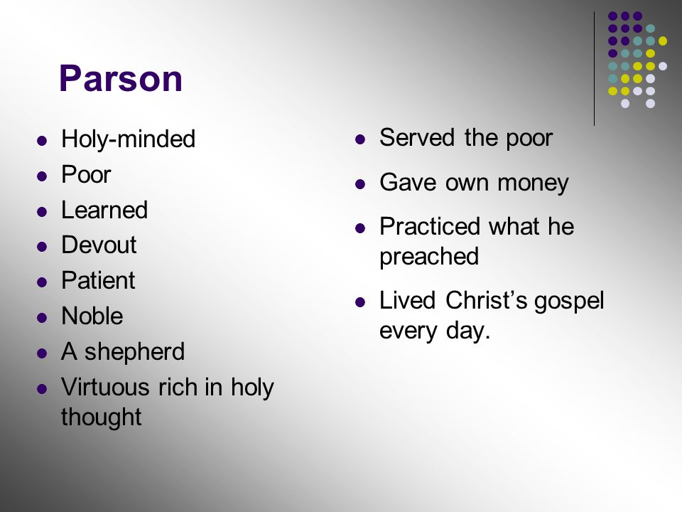 Parson Served the poor Gave own money Practiced what he preached