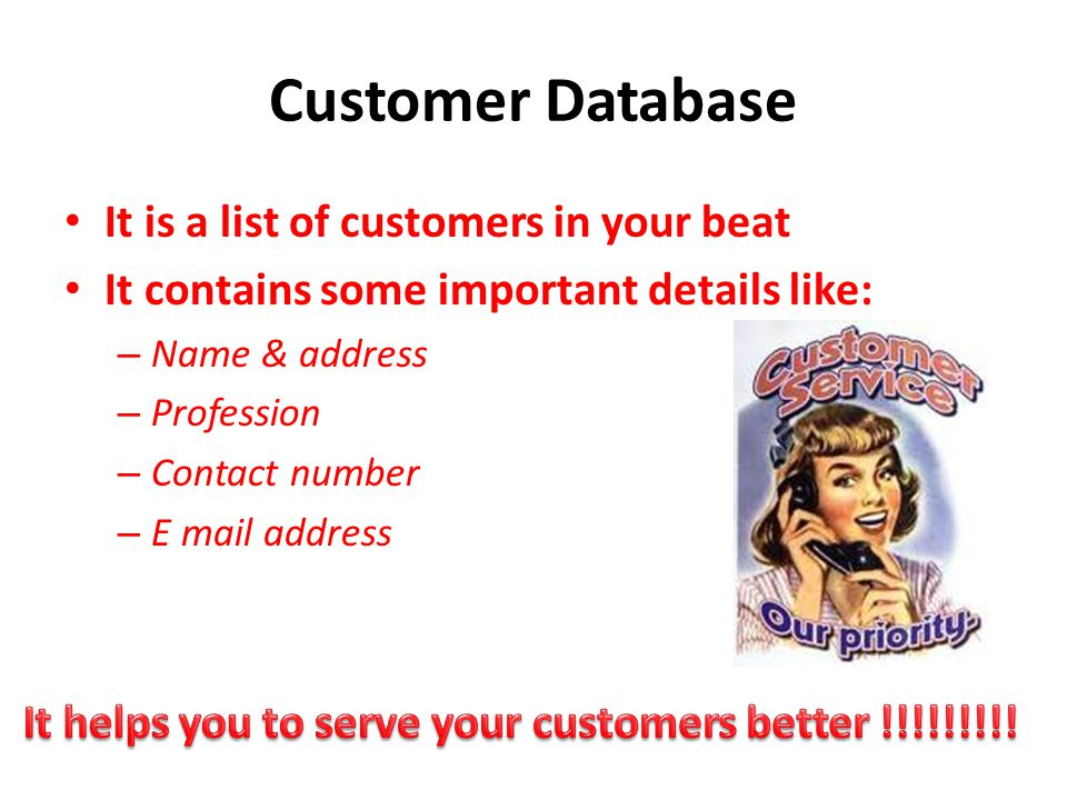 It helps you to serve your customers better !!!!!!!!!