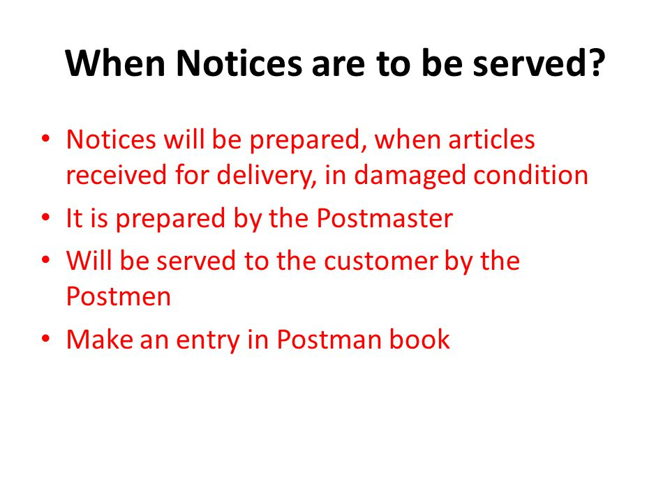 When Notices are to be served