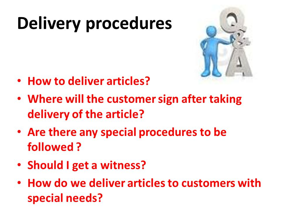 Delivery procedures How to deliver articles