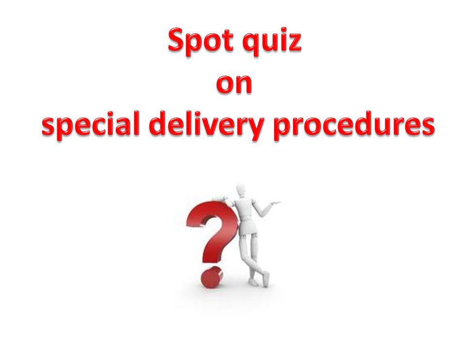 special delivery procedures