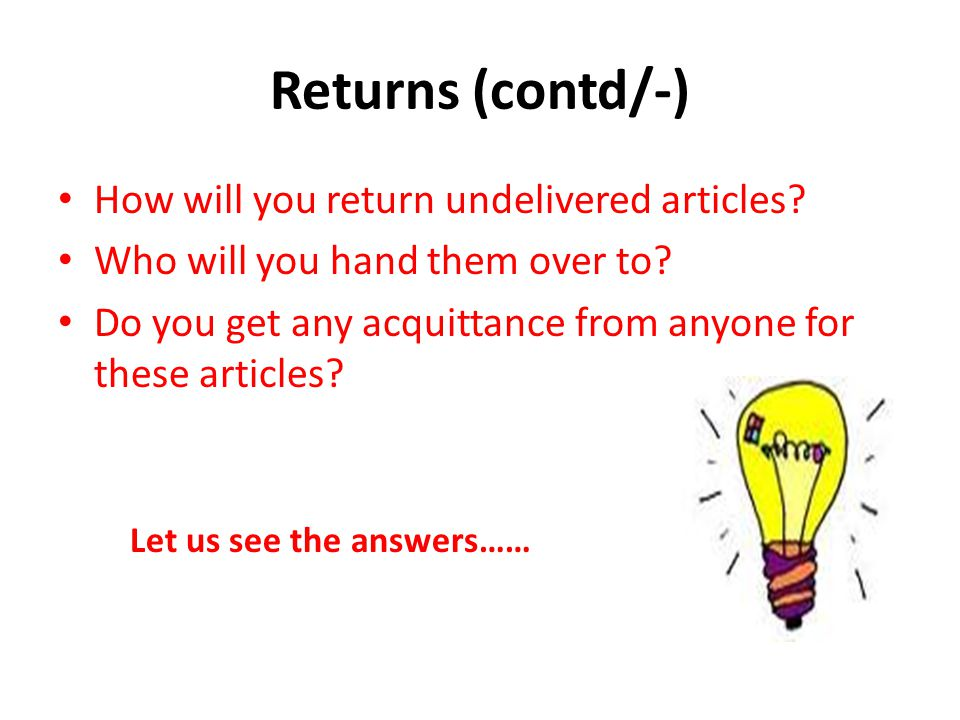 Returns (contd/-) How will you return undelivered articles