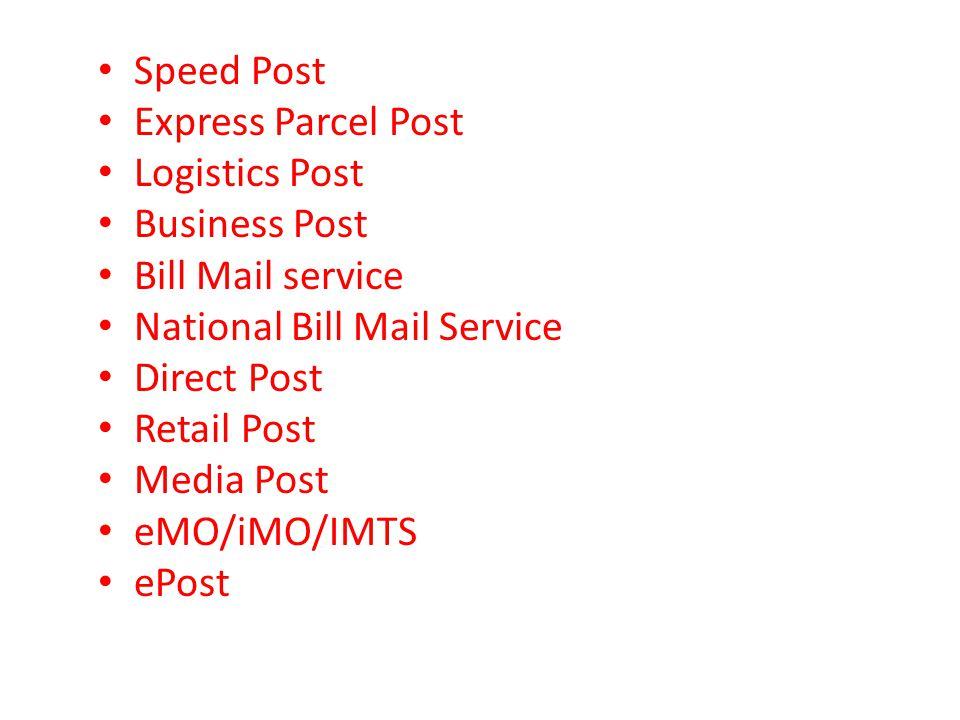 Speed Post Express Parcel Post. Logistics Post. Business Post. Bill Mail service. National Bill Mail Service.