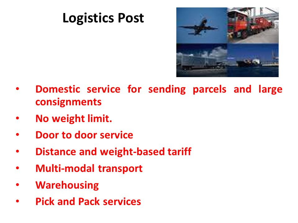 Logistics Post Domestic service for sending parcels and large consignments. No weight limit. Door to door service.