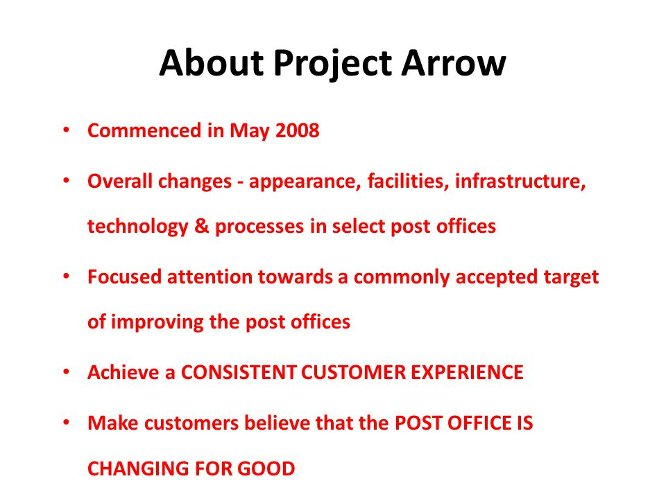 About Project Arrow Commenced in May 2008