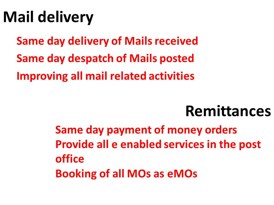 Mail delivery Remittances Same day delivery of Mails received