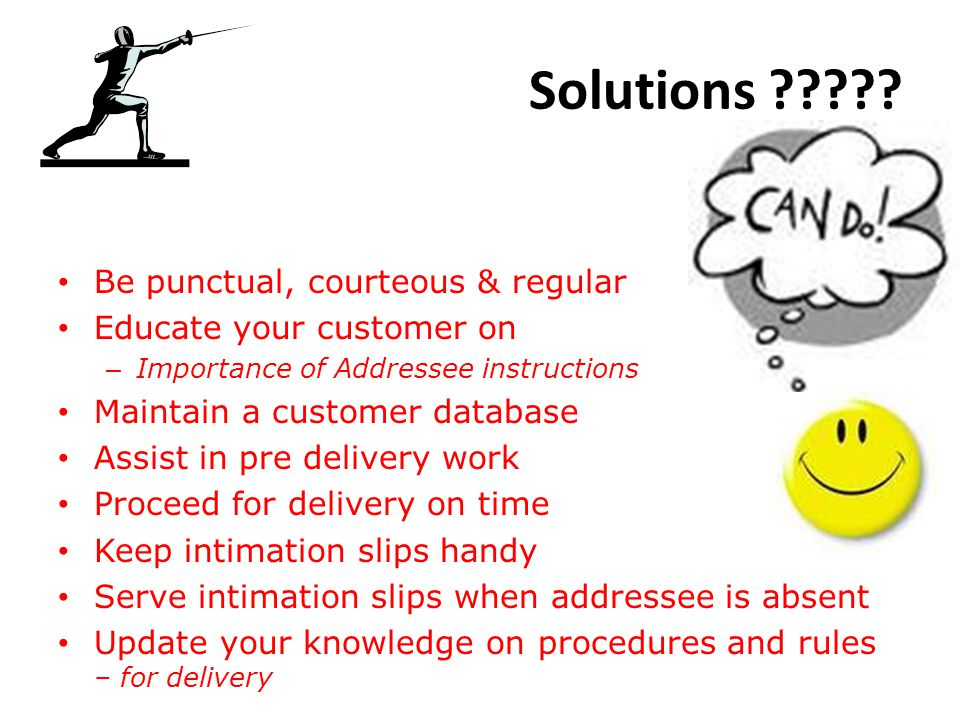 Solutions Be punctual, courteous & regular