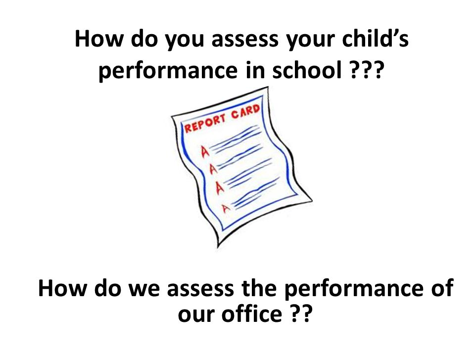 How do you assess your child's performance in school