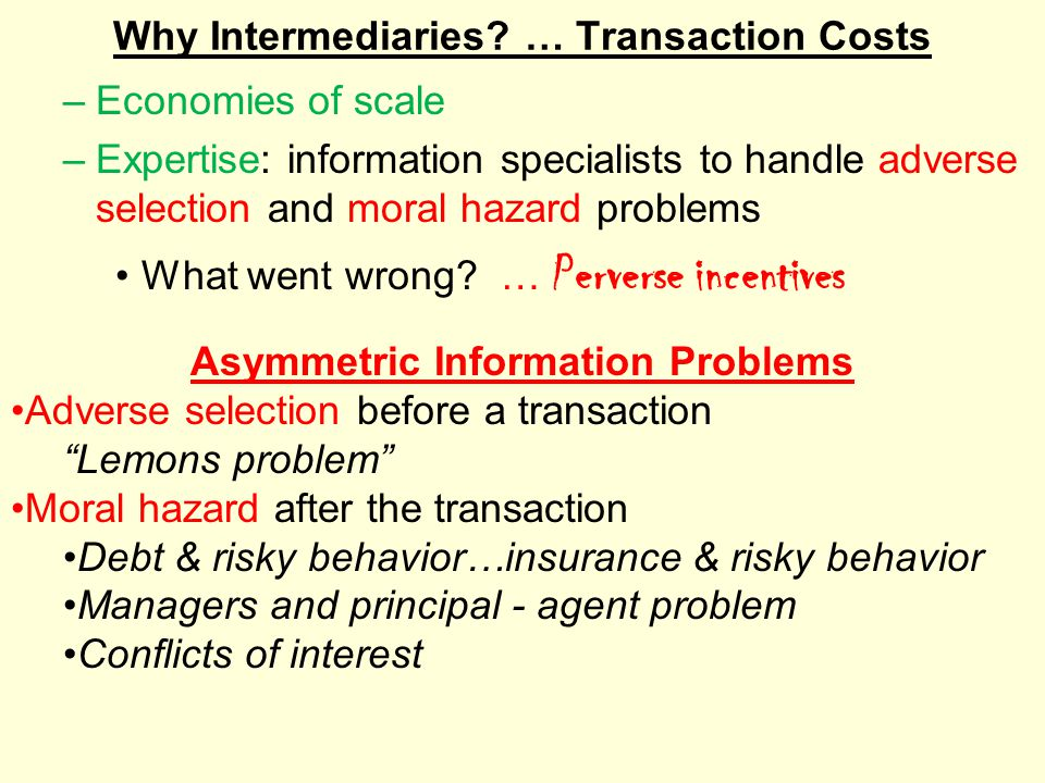 Why Intermediaries … Transaction Costs