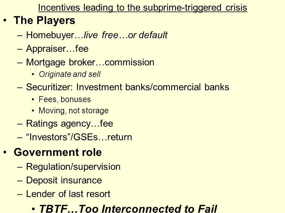 Incentives leading to the subprime-triggered crisis