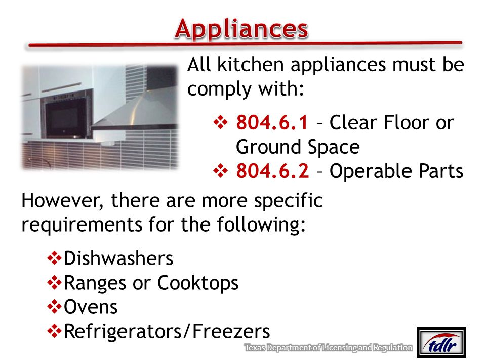 Appliances All kitchen appliances must be comply with: