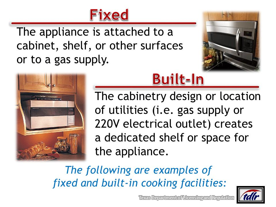 Fixed The appliance is attached to a cabinet, shelf, or other surfaces or to a gas supply. Built-In.