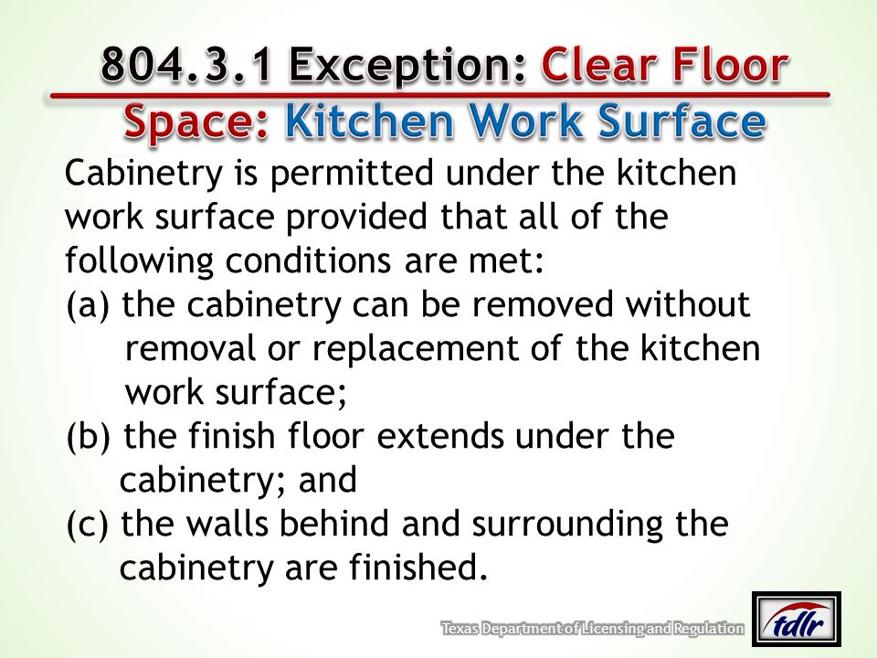 804.3.1 Exception: Clear Floor Space: Kitchen Work Surface