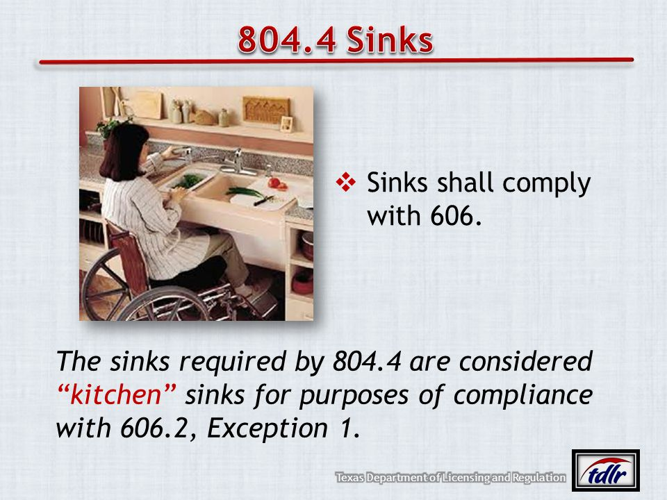 804.4 Sinks Sinks shall comply with 606.