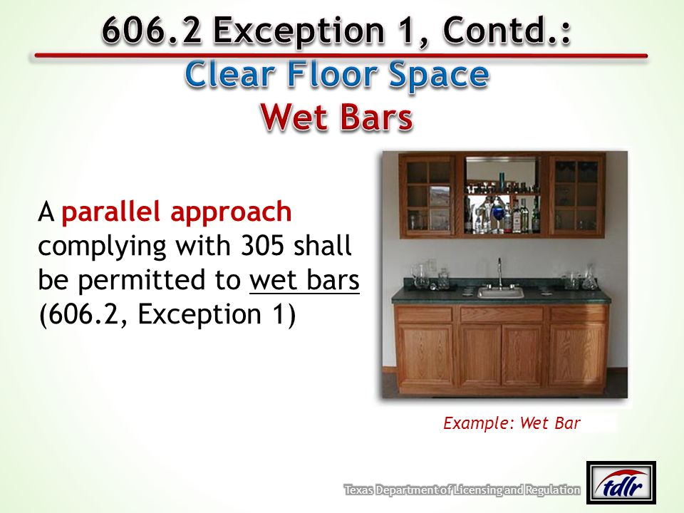 606.2 Exception 1, Contd.: Clear Floor Space Wet Bars