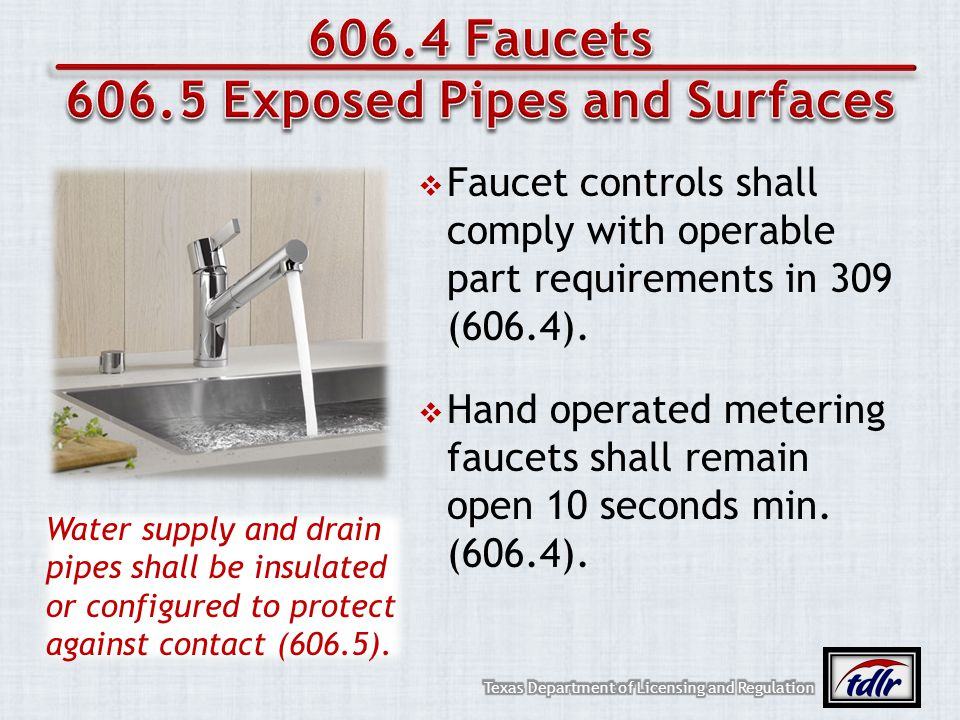 606.4 Faucets 606.5 Exposed Pipes and Surfaces