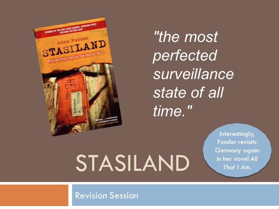 STASILAND the most perfected surveillance state of all time.