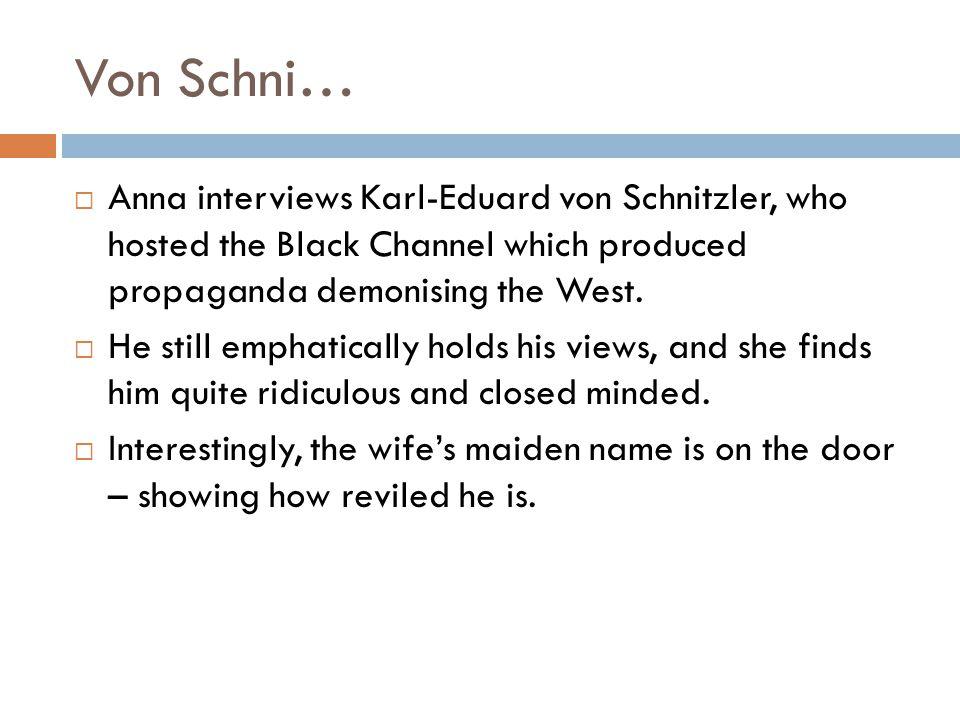 Von Schni… Anna interviews Karl-Eduard von Schnitzler, who hosted the Black Channel which produced propaganda demonising the West.