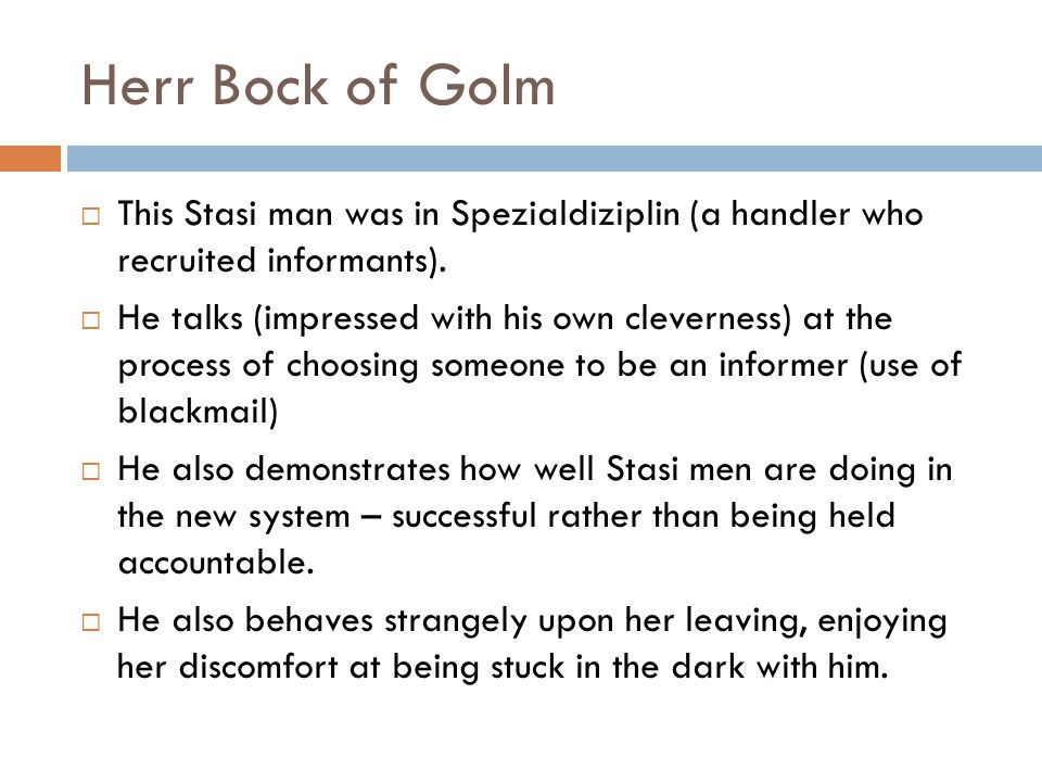 Herr Bock of Golm This Stasi man was in Spezialdiziplin (a handler who recruited informants).