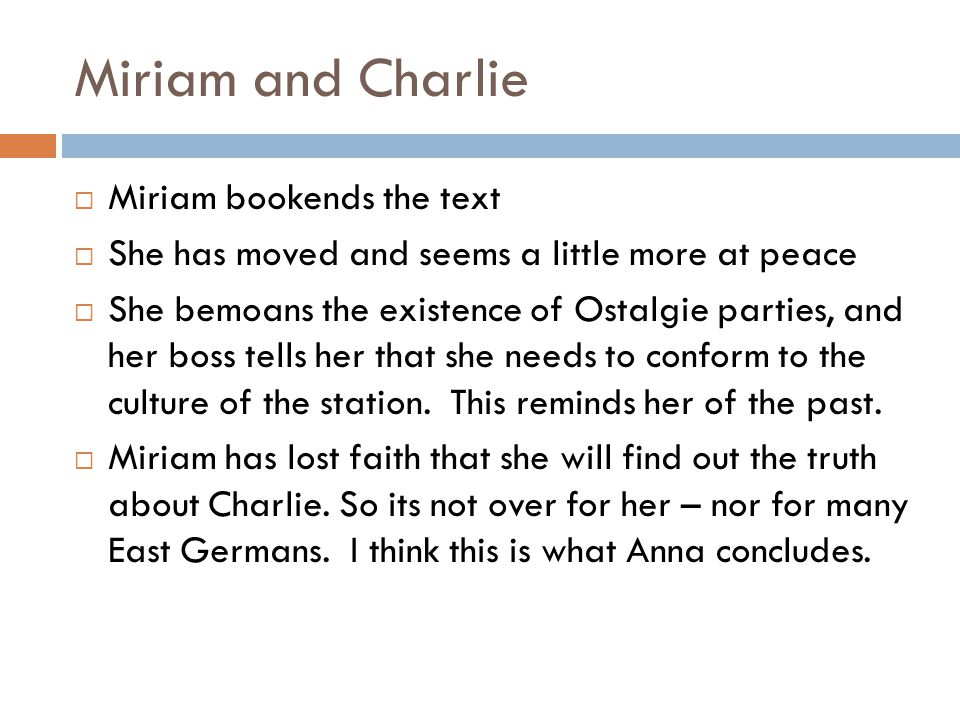 Miriam and Charlie Miriam bookends the text