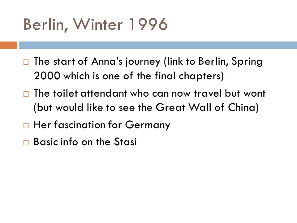 Berlin, Winter 1996 The start of Anna's journey (link to Berlin, Spring 2000 which is one of the final chapters)