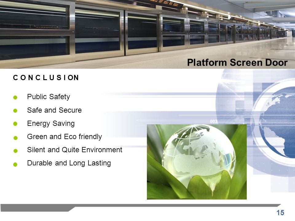 Platform Screen Door C O N C L U S I ON Public Safety Safe and Secure