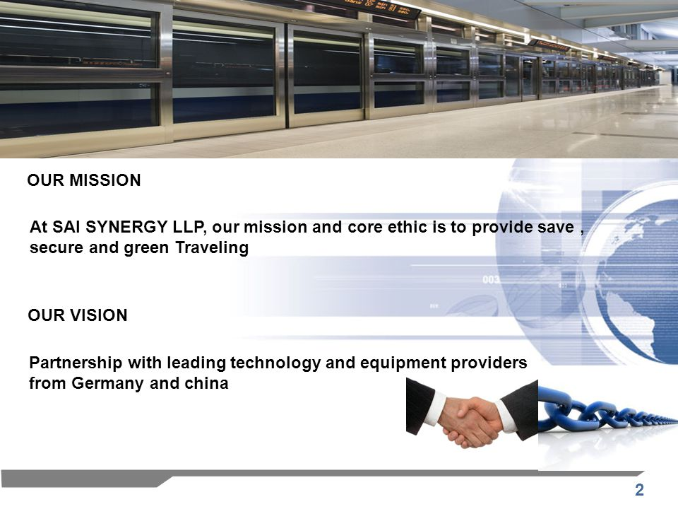 OUR MISSION At SAI SYNERGY LLP, our mission and core ethic is to provide save , secure and green Traveling.