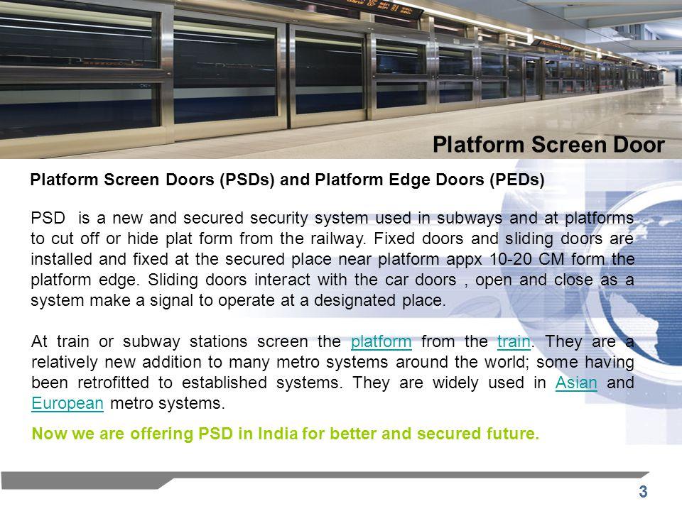 Platform Screen Door Platform Screen Doors (PSDs) and Platform Edge Doors (PEDs)
