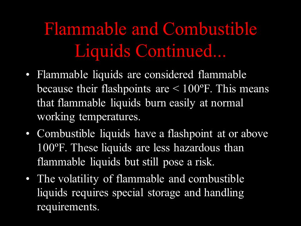 Flammable and Combustible Liquids Continued...