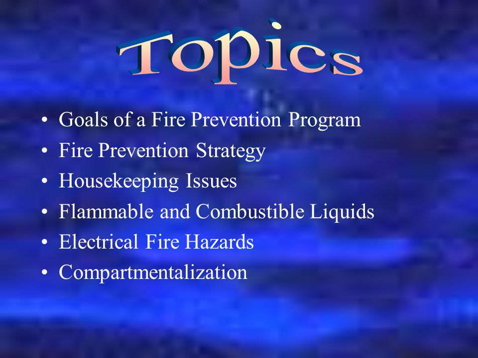 Topics Goals of a Fire Prevention Program Fire Prevention Strategy