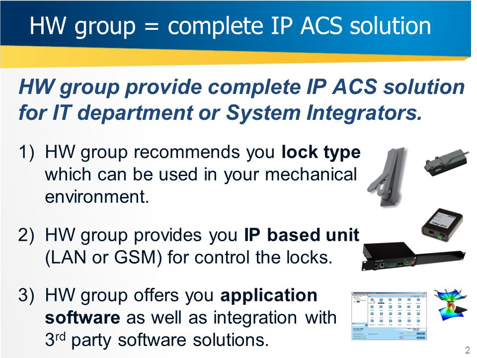 HW group = complete IP ACS solution