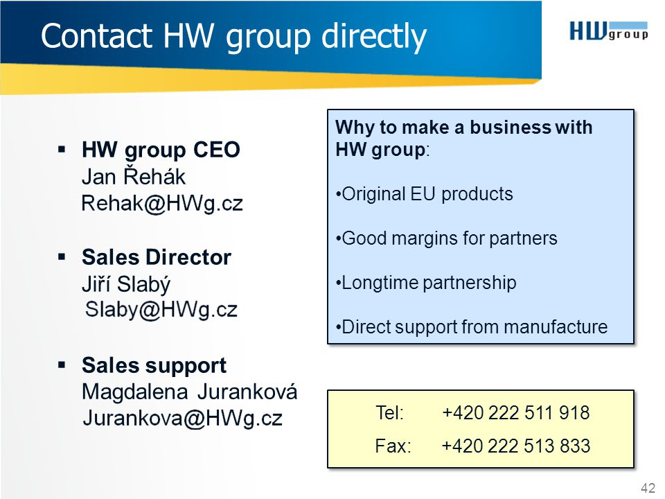Contact HW group directly