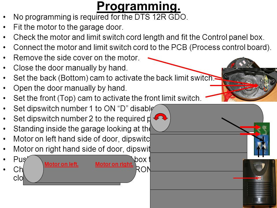 Programming. No programming is required for the DTS 12R GDO.
