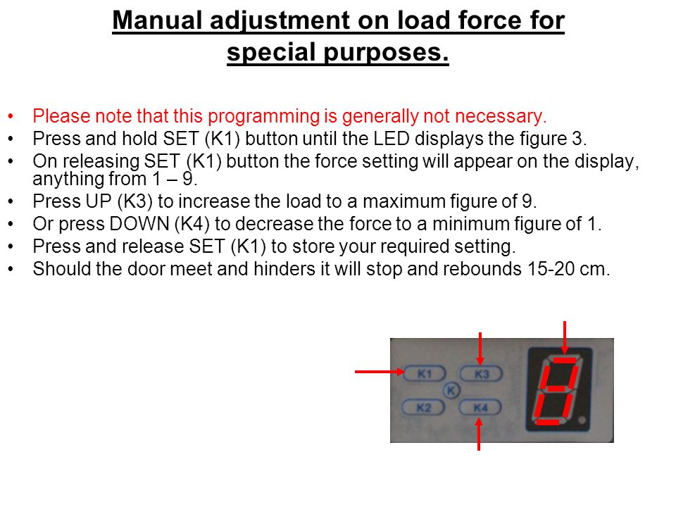 Manual adjustment on load force for special purposes.