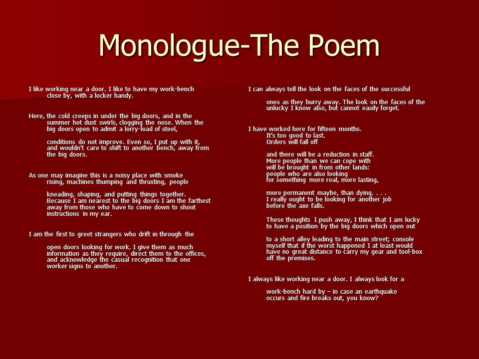 Monologue-The Poem I like working near a door. I like to have my work-bench close by, with a locker handy.