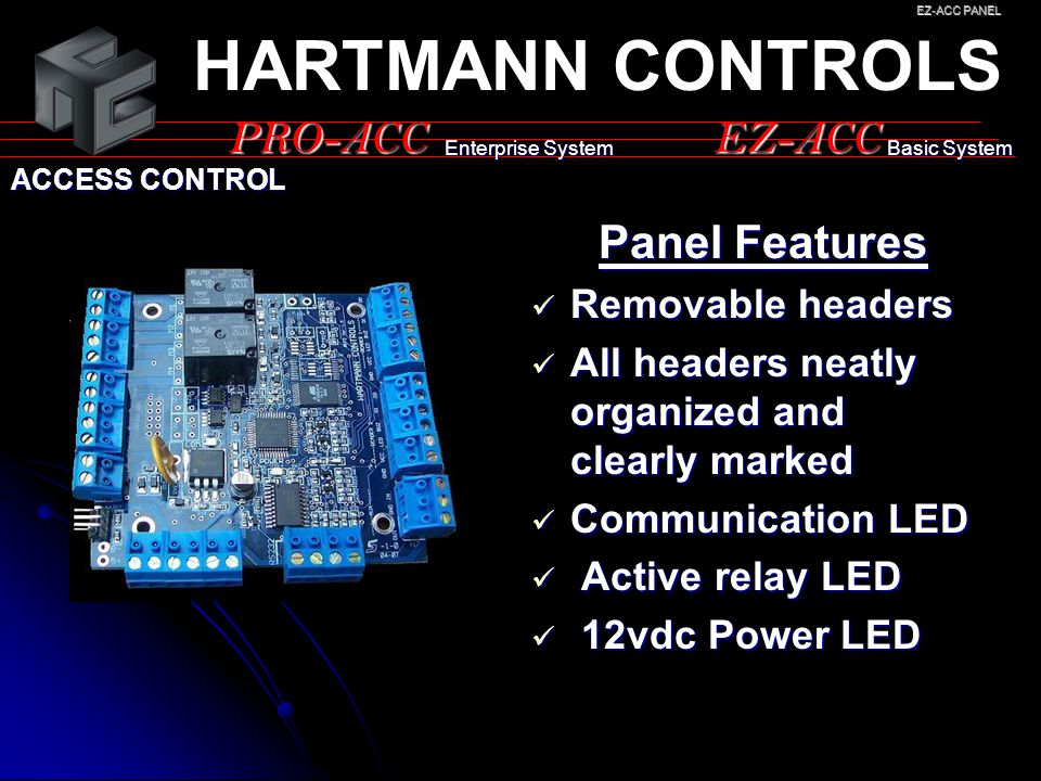 HARTMANN CONTROLS PRO-ACC EZ-ACC Panel Features Removable headers