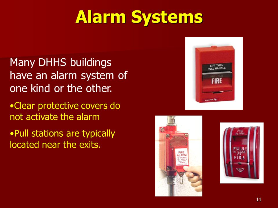 Alarm Systems Many DHHS buildings have an alarm system of one kind or the other. Clear protective covers do not activate the alarm.